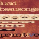 Lucid BEAUSONGE - Primitive